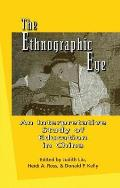The Ethnographic Eye: Interpretive Studies of Education in China