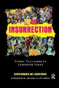 Insurrection: Citizen Challenges to Corporate Power