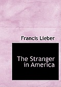 The Stranger in America: Or Letter to a Gentleman in Germany