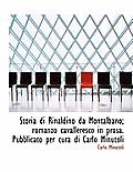 Storia Di Rinaldino Da Montalbano; Romanzo Cavalleresco in Prosa. Pubblicato Per Cura Di Carlo Minutoli