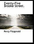 Eventy-Five Brooke Street.