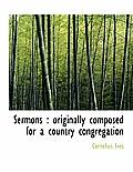 Sermons: Originally Composed for a Country Congregation