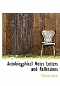 Autobiogphical Notes Letters and Reflections