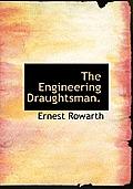 The Engineering Draughtsman.