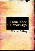 Farm Stock 100 Years Ago