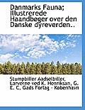 Danmarks Fauna; Illustrerede Haandb Ger Over Den Danske Dyreverden..