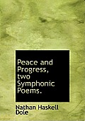 Peace and Progress, Two Symphonic Poems.