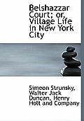 Belshazzar Court; Or, Village Life in New York City