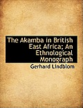 The Akamba in British East Africa; An Ethnological Monograph