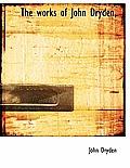 The Works of John Dryden,