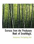 Extracts from the Presbytery Book of Strathbogie.