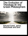 The Evolution of Theology in the Greek Philosophers