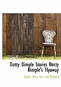 Dotty Dimple Stories Dotty Dimple's Flyaway