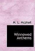 Winnowed Anthems