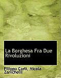 La Borghesa Fra Due Rivoluzioni