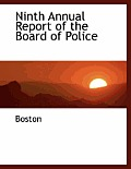 Ninth Annual Report of the Board of Police