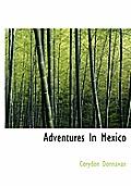 Adventures in Mexico