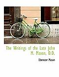 The Writings of the Late John M. Mason, D.D.