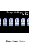 George Washington Day by Day