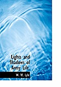 Lights and Shadows of Army Life.