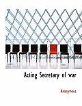 Acting Secretary of War