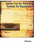 Antoine Cros Les Nouvelles Formules Du Materialisme