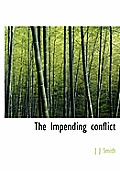 The Impending Conflict