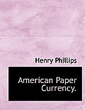 American Paper Currency.