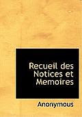 Recueil Des Notices Et Memoires