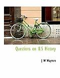 Questions on U.S History
