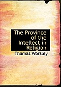 The Province of the Intellect in Religion