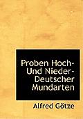 Proben Hoch- Und Nieder- Deutscher Mundarten