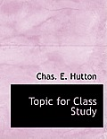 Topic for Class Study