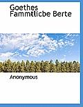 Goethes Fammtlicbe Berte