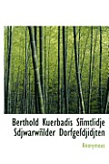 Berthold Kuerbadis Snmtlidje Sdjwarwnlder Dorfgefdjidjten