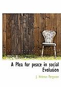 A Plea for Peace in Social Evolution