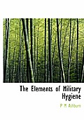 The Elements of Military Hygiene