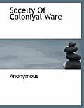 Soceity of Coloniyal Ware