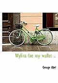 Wylins Fae My Wallet ..