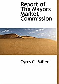 Report of the Mayors Market Commission