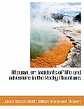 Altowan, Or, Incidents of Life and Adventure in the Rocky Mountains