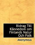 Bidrag Till Kannedom Om Finlands Natur Och Folk