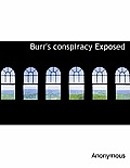Burr's Conspiracy Exposed