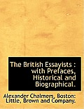 The British Essayists: With Prefaces, Historical and Biographical.