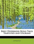 Brief Diversions Being Tales Travesties and Epigrams
