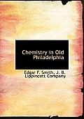 Chemistry in Old Philadelphia