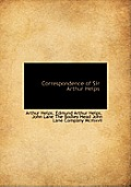 Correspondence of Sir Arthur Helps