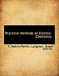 Practical Methods of Electro-Chemistry