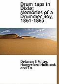 Drum Taps in Dixie; Memories of a Drummer Boy, 1861-1865