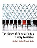 The History of Fairfield Fairfield County Connecticut